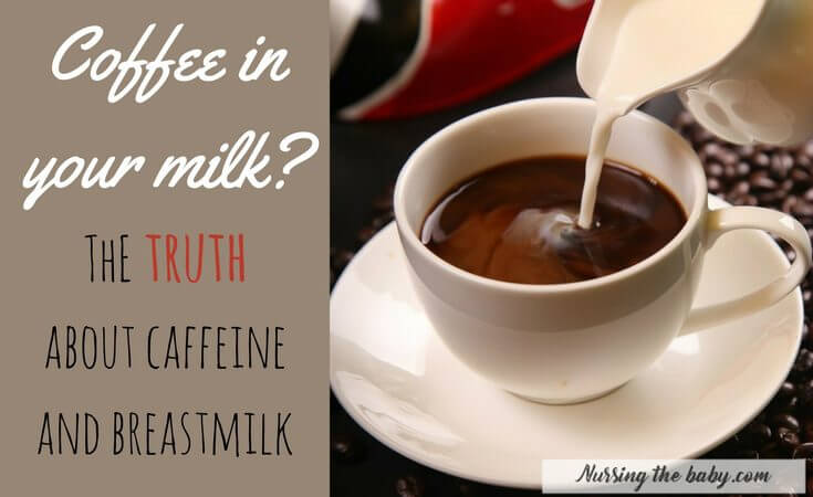The Truth About Caffeine And Breastfeeding
