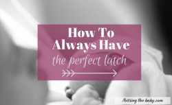 How to Always Have the Perfect Latch